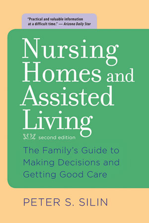 Nursing Homes and Assisted Living - Second Edition - Author Peter Silin